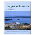 Papper och massa i Värmland från handpappersbruk till processind
