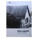 Äldre papptak - Historik och renovering