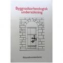 Byggnadsarkeologisk undersökning