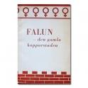 Falun - den gamla kopparstaden